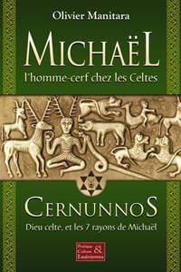 MICHAEL, L'HOMME CERF CHEZ LES CELTES : CERNUNNOS, DIEU CELTE ET LES 7 RAYONS DE MICHAEL