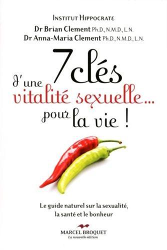 7 CLES D'UNE VITALITE SEXUELLE POUR LA VIE !