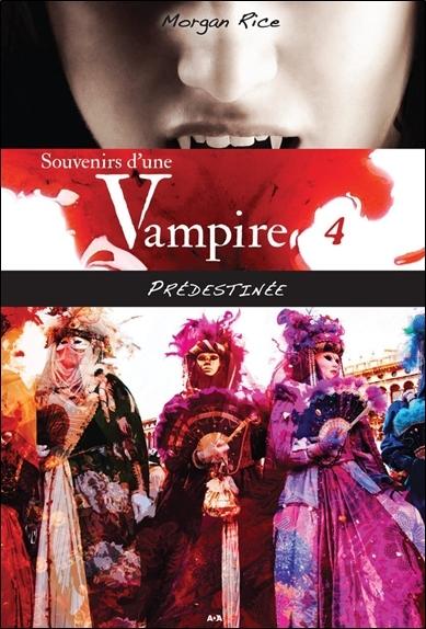 SOUVENIRS D'UNE VAMPIRE - T4 : PREDESTINEE