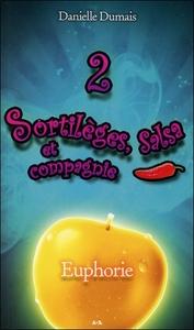 SORTILEGES, SALSA ET COMPAGNIE - T2 : EUPHORIE