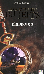 LES AVENTURIERS DU TEMPS - T3 : REINCARNATIONS