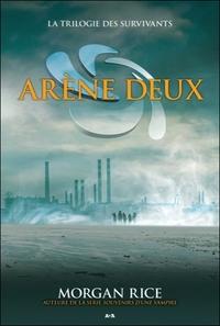 ARENE DEUX - T2 : LA TRILOGIE DES SURVIVANTS