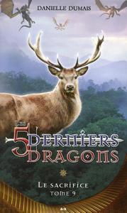 LES 5 DERNIERS DRAGONS - T9 : LE SACRIFICE