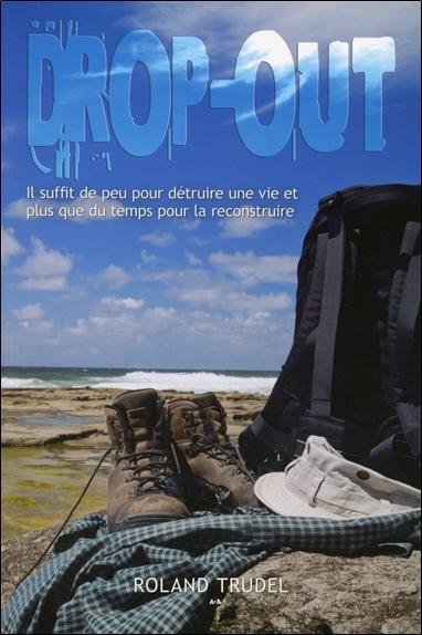 DROP-OUT - IL SUFFIT DE PEU POUR DETRUIRE UNE VIE