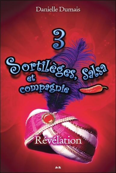 SORTILEGES, SALSA ET COMPAGNIE - T3 : REVELATION