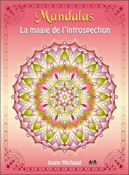 MANDALAS - LA MAGIE DE L'INTROSPECTION