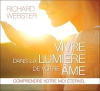 VIVRE DANS LA LUMIERE DE VOTRE AME - LIVRE AUDIO 2 CD