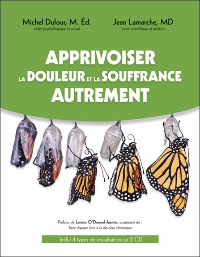 APPRIVOISER LA DOULEUR ET LA SOUFFRANCE AUTREMENT - LIVRE + CD