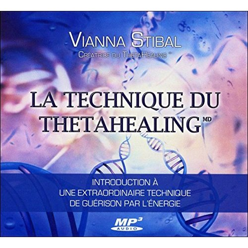 LA TECHNIQUE DU THETAHEALING - LIVRE AUDIO 1 CD MP3