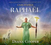 MEDITATION POUR ENTRER EN CONTACT AVEC L'ARCHANGE RAPHAEL - LIVRE AUDIO