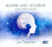 ROMPRE AVEC SOI-MEME POUR SE CREER A NOUVEAU - LIVRE AUDIO CD MP3