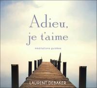 ADIEU, JE T'AIME - MEDITATIONS GUIDEES - LIVRE AUDIO