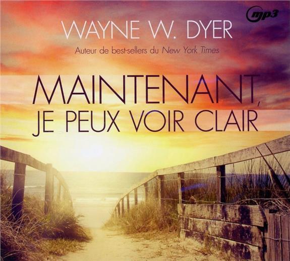 MAINTENANT, JE PEUX VOIR CLAIR - LIVRE AUDIO CD MP3