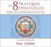 8 PRATIQUES SPIRITUELLES POUR TRANSFORMER VOTRE VIE - LIVRE AUDIO 2 CD