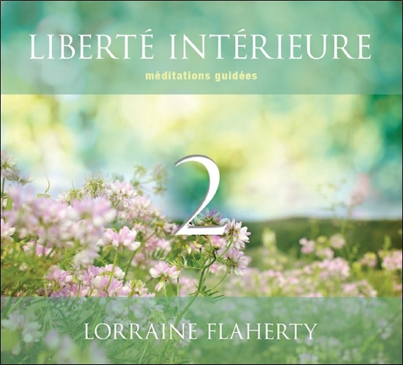 LIBERTE INTERIEURE 2 - MEDITATIONS GUIDEES - LIVRE AUDIO 2CD