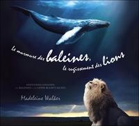 LE MURMURE DES BALEINES, LE RUGISSEMENT DES LIONS - LIVRE AUDIO