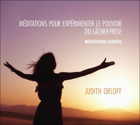 MEDITATIONS POUR EXPERIMENTER LE POUVOIR DU LACHER-PRISE - LIVRE AUDIO