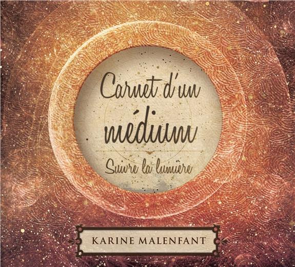 CARNET D'UN MEDIUM - SUIVRE LA LUMIERE - LIVRE AUDIO 2CD