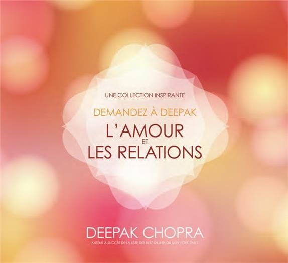 DEMANDEZ A DEEPAK - L'AMOUR ET LES RELATIONS - LIVRE AUDIO