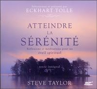 ATTEINDRE LA SERENITE - REFLEXIONS ET MEDITATIONS POUR UN EVEIL SPIRITUEL - LIVRE AUDIO CD MP3