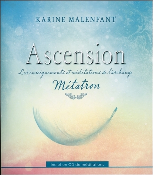 ASCENSION - LES ENSEIGNEMENTS ET MEDITATIONS DE L'ARCHANGE METATRON - LIVRE + CD