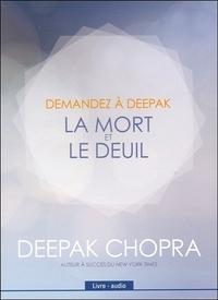 DEMANDEZ A DEEPAK - LA MORT ET LE DEUIL - LIVRE AUDIO