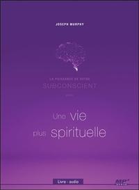 LA PUISSANCE DE VOTRE SUBCONSCIENT POUR UNE VIE PLUS SPIRITUELLE - LIVRE AUDIO CD MP3