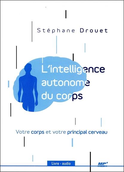 L'INTELLIGENCE AUTONOME DU CORPS - LIVRE AUDIO CD MP3