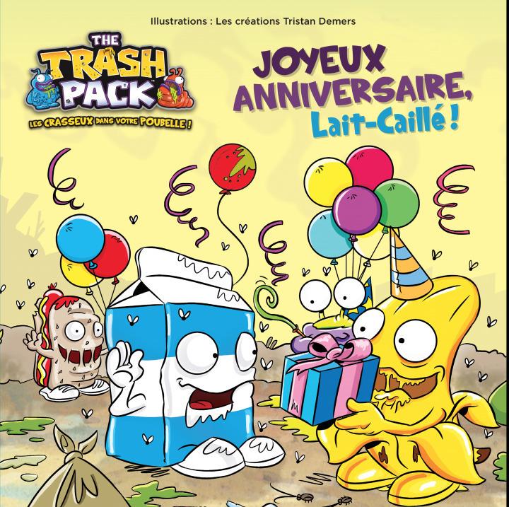 THE TRASH PACK - TRASH PACK : JOYEUX ANNIVERSAIRE LAIT CAILLE !