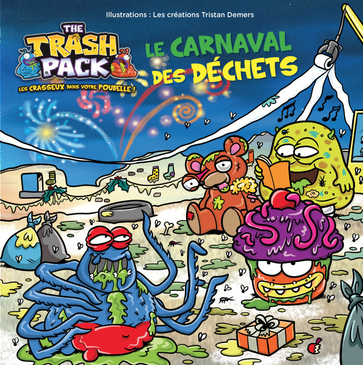 THE TRASH PACK - TRASH PACK : LE CARNAVAL DES DECHETS