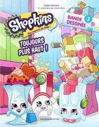 SHOPKINS - T03 - SHOPKINS BD 3-TOUJOURS PLUS HAUT !