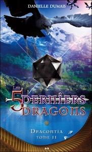LES 5 DERNIERS DRAGONS - T11 : DRACONTIA