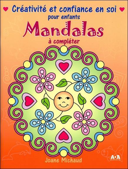 MANDALAS A COMPLETER - CREATIVITE ET CONFIANCE EN SOI POUR ENFANTS