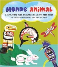 MONDE ANIMAL - ILLUSTRATIONS D'ART AMERINDIEN DE LA COTE NORD-OUEST