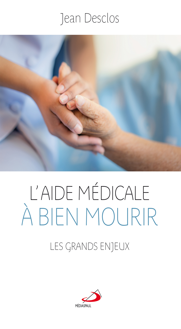AIDE MEDICALE A BIEN MOURIR (L') - GRANDS ENJEUX (LES)