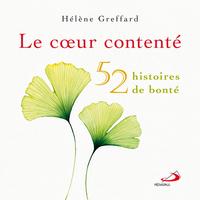 COEUR CONTENTE (LE) - 52 HISTOIRES DE BONTE