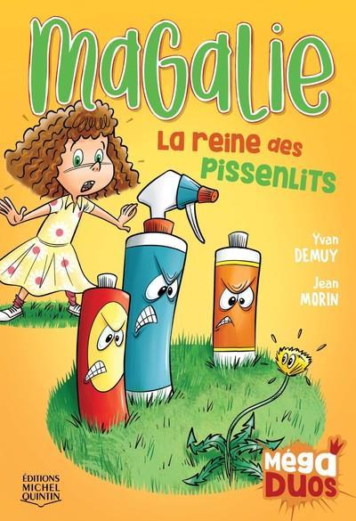 MAGALIE, LA REINE DES PISSENLITS