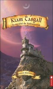 KIAM TASGALL - T1 : LA SOCIETE DE VOKTALZARTH