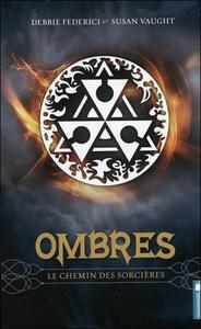 OMBRES - LE CHEMIN DES SORCIERES T1