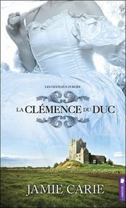 LA CLEMENCE DU DUC T2 - LES CHATEAUX OUBLIES