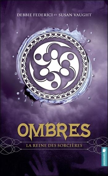 OMBRES - LA REINE DES SORCIERES T2