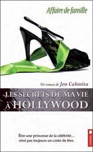 LES SECRETS DE MA VIE A HOLLYWOOD - T3 : AFFAIRE DE FAMILLE