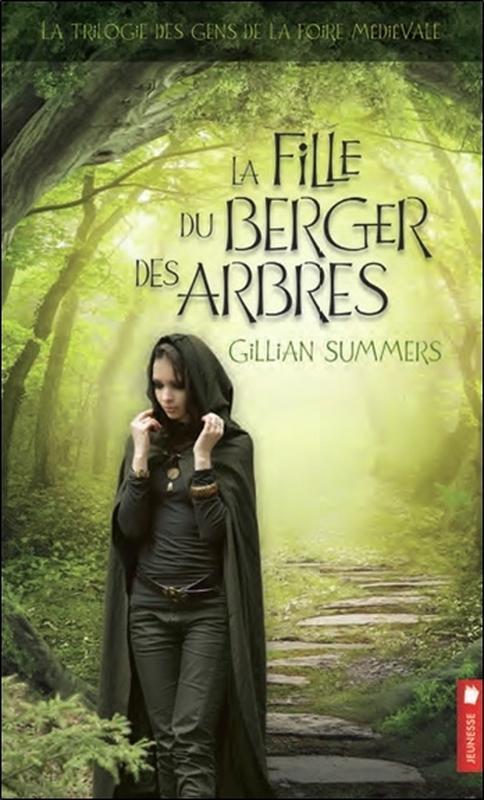 LA FILLE DU BERGER DES ARBRES - LA TRILOGIE DES GENS DE LA FOIRE MEDIEVALE T1
