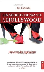 LES SECRETS DE MA VIE A HOLLYWOOD - T4 : PRINCESSE DES PAPARAZZIS