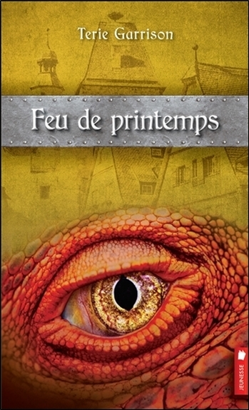 FEU DE PRINTEMPS - CYCLE DE LA PROPHETIE DU DRAGON ROUGE T3