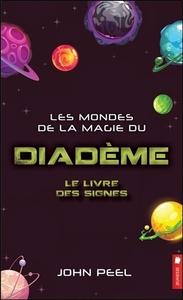 LES MONDES DE LA MAGIE DU DIADEME - LE LIVRE DES SIGNES T2