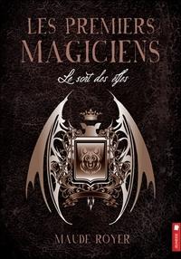 LES PREMIERS MAGICIENS - LE SORT DES ELFES TOME 2