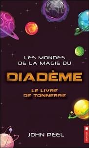 LES MONDES DE LA MAGIE DU DIADEME - LE LIVRE DE TONNERRE TOME 4