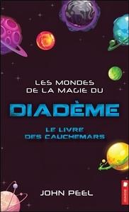 LES MONDES DE LA MAGIE DU DIADEME - LE LIVRE DES CAUCHEMARS TOME 6