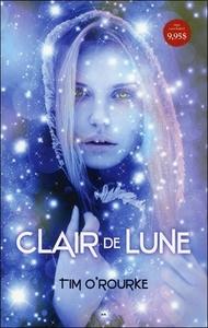 CLAIR DE LUNE - LA TRILOGIE LUNAIRE T1